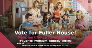 vote_for_fuller_house_peoples_choice_awards_2017_favorite_premium_comedy_series